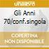 GLI ANNI 70/CONF.SINGOLA