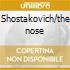 Shostakovich/the nose