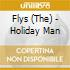 Flys The - Holiday Man
