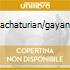 Khachaturian/gayaneh