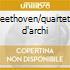 Beethoven/quartetti d'archi