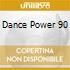 DANCE POWER 90