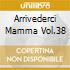ARRIVEDERCI MAMMA VOL.38