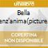 BELLA SENZ'ANIMA(PICTURE DISC)