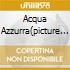 ACQUA AZZURRA(PICTURE DISC)