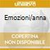 EMOZIONI/ANNA