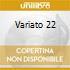 VARIATO 22