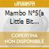 MAMBO N�A LITTLE BIT OF...)