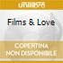 FILMS & LOVE