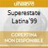 SUPERESTATE LATINA'99