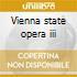 Vienna state opera iii
