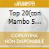TOP 20(CON MAMBO 5 ORIGINAL VERSION)