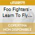 Foo Fighters - Learn To Fly -Cds-