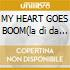 MY HEART GOES BOOM(la di da da)