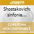 Shostakovich: sinfonie 1-15