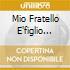 MIO FRATELLO E'FIGLIO UNICO(CD 24K)