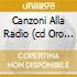 CANZONI ALLA RADIO (CD ORO 24K DIG.R