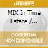 MIX IN TIME ESTATE