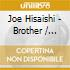 Joe Hisaishi - Brother