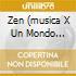 ZEN (MUSICA X UN MONDO MIGLIORE)