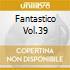 FANTASTICO VOL.39