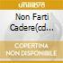 NON FARTI CADERE(CD ORO 24K)