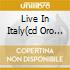 LIVE IN ITALY(CD ORO 24K)