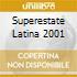 SUPERESTATE LATINA 2001