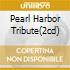 PEARL HARBOR TRIBUTE(2CD)