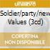SOLDIER/PARTY/NEW VALUES (3CD)