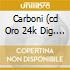 CARBONI (CD ORO 24K DIG. REMASTERED)