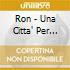 Ron - Una Citta' Per Cantare - Album D'Oro