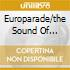 EUROPARADE/THE SOUND OF EUROPE