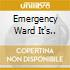 EMERGENCY WARD IT'S..