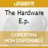 THE HARDWARE E.P.