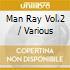 Various - Man Ray Vol.2