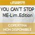 YOU CAN'T STOP ME-Lim.Edition