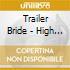 Trailer Bride - High Seas