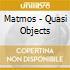 Matmos - Quasi Objects