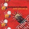 Superchunk - Come Pick Me Up