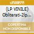 (LP VINILE) Obliterati-2lp 08