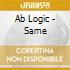 Ab Logic - Same