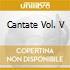 CANTATE VOL. V
