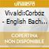Vivaldi:Corboz - English Bach Fe