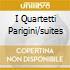I QUARTETTI PARIGINI/SUITES