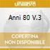 ANNI 80 V.3
