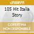 105 HIT ITALIA STORY