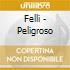 Felli - Peligroso