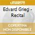 Edvard Grieg - Recital