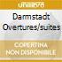 DARMSTADT OVERTURES/SUITES